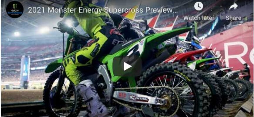 Here's the 2021 Monster Energy AMA SX Preview Show