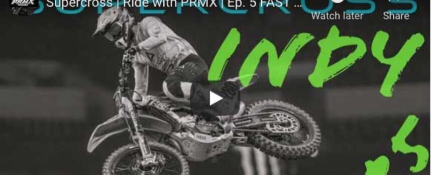 Video | Supercross | Ride with PRMX | Episode 5
