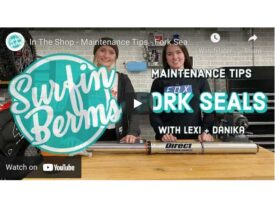 Surfin Berms Video | Maintenance Tip – Fork Seals