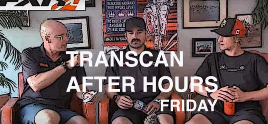 Video | TransCan After Hours Presented by FXR Moto – Friday | Replay