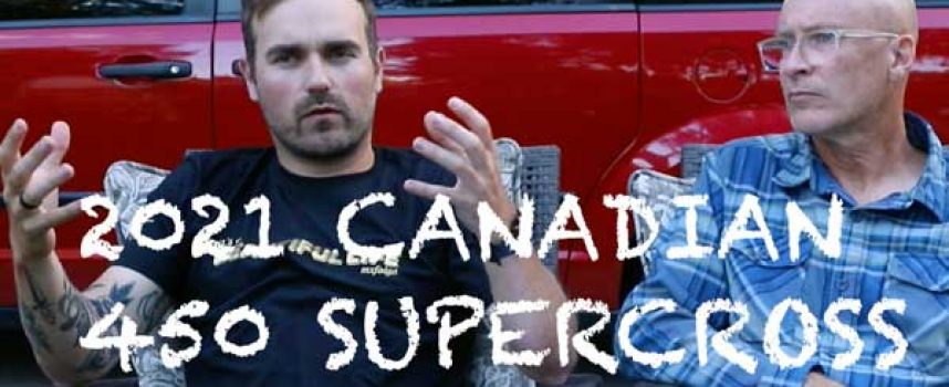 Video   2021 Canadian 450 Supercross Review Show