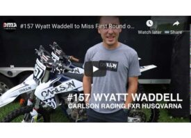 VIDEO | #157 Wyatt Waddell To Miss Round 1 with Shoulder Injury