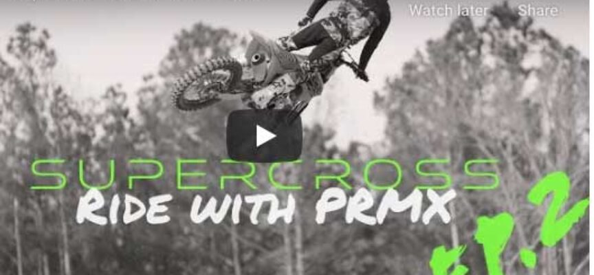 Video   Supercross   Ride with PRMX   Episode 2