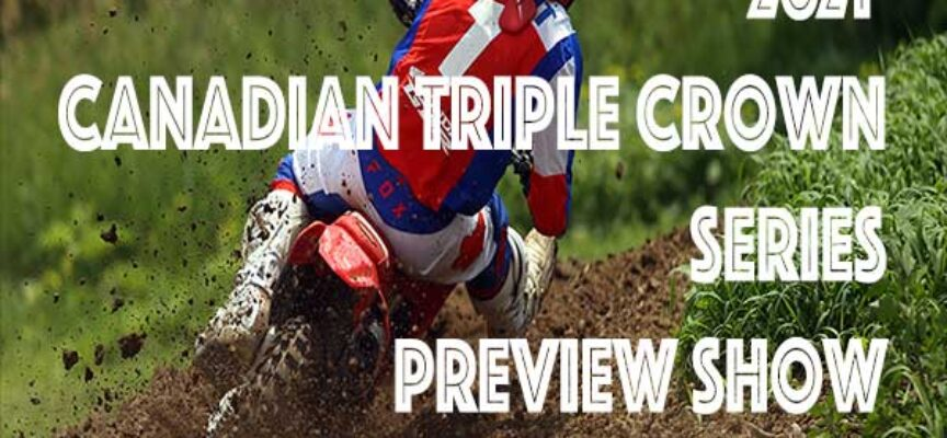 2021 Canadian MX Nationals Preview Show   FXR